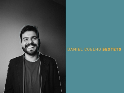 Daniel Coelho Sexteto: Morada