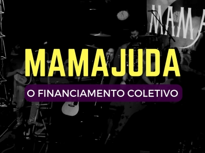 MamAjuda: O Financiamento Coletivo